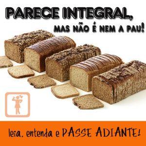 Pão Integral que não é Integral
